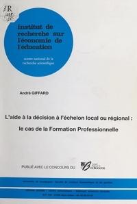 André Giffard et  Conseil régional de Bourgogne - L'aide à la décision à l'échelon local ou régional : le cas de la formation professionnelle.