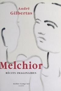 André Gilbertas et Jean Burgos - Melchior - Récits imaginaires.