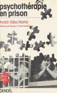 André-Gilles Mathé et Jean-Claude Benoit - Psychothérapie en prison.