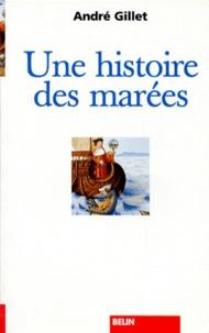 André Gillet - Une histoire des marées.
