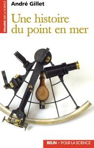 André Gillet - Une histoire du point en mer.