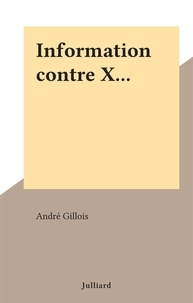 André Gillois - Information contre X....