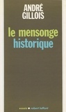 André Gillois - Le Mensonge historique.
