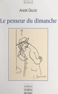André Gillois - Le penseur du dimanche.