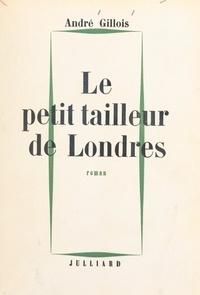 André Gillois - Le petit tailleur de Londres.