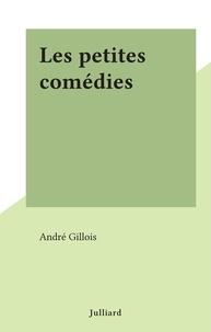 André Gillois - Les petites comédies.