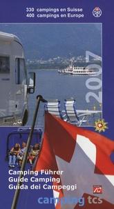 André Ginzery - Guide camping - 330 campings en Suisse, 400 campings en Europe, Edition bilingue français-allemand, avec des cartes.