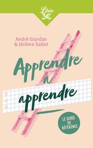 André Giordan et Jérôme Saltet - Apprendre à apprendre.