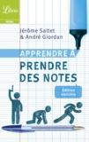 André Giordan et Jérôme Saltet - Apprendre à prendre des notes.