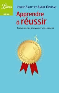 Téléchargement de livres pour ipad Apprendre à réussir 9782290100417 par André Giordan, Jérôme Saltet PDB (Litterature Francaise)