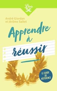 André Giordan et Jérôme Saltet - Apprendre à réussir.