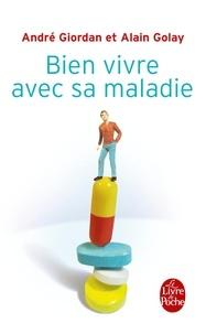 André Giordan et Alain Golay - Bien vivre avec sa maladie.
