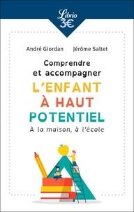 André Giordan et Jérôme Saltet - Comprendre et accompagner l'enfant à haut potentiel.