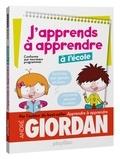 André Giordan et Sonia Warnier - J'apprends à apprendre à l'école.