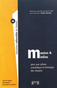 Deedr.fr Musées & médias : pour une culture scientifique et technique des citoyens - Actes des Rencontres culturelles de Genève 1996 Image