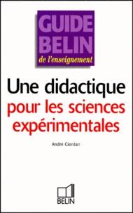 André Giordan - Une didactique pour les sciences expérimentales.
