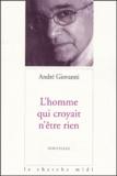 André Giovanni - L'homme qui croyait n'être rien.