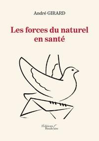 André Girard - Les forces du naturel en santé.