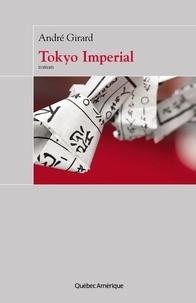André Girard - Tokyo Impérial.