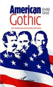 André Girod - American Gothic - Une mosaïque de personnalités américaines.