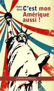 André Girod - C'est mon Amérique aussi !.