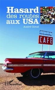 André Girod - Hasard des routes aux USA.
