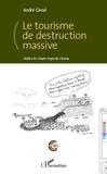 André Girod - Le tourisme de destruction massive.