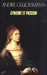 André Glucksmann - Cynisme et passion.