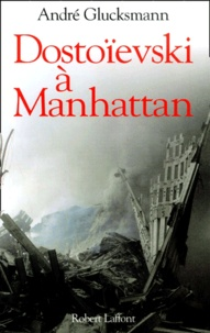 Dostoïevski à Manhattan - André Glucksmann pdf epub