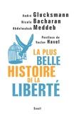 André Glucksmann et Nicole Bacharan - La plus belle histoire de la liberté.