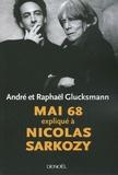 André Glucksmann et Raphaël Glucksmann - Mai 68 expliqué à Nicolas Sarkozy.