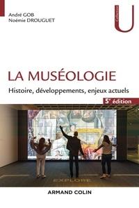 André Gob et Noémie Drouguet - La muséologie - Histoire, développements, enjeux actuels.