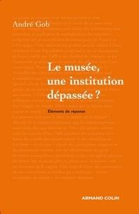 André Gob - Le musée, une institution dépassée ?.