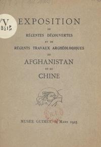 André Godard et Jean Lartigue - Exposition de récentes découvertes et de récents travaux archéologiques en Afghanistan et en Chine - Musée Guimet, 14 mars 1925.