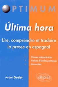 André Godet - Ultima hora - Lire, comprendre et traduire la presse en espagnol.