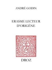 André Godin - Erasme lecteur d'Origène.