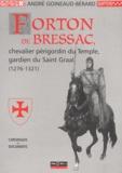 André Goineaud-Bérard - Forton de Bressac - Chevalier périgordin du Temple, gardien du Saint Graal (1276-1321).