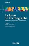 André Goosse - La force de l'orthographe - 300 dictées progressives commentées.