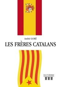 André Goré - Les frères catalans.