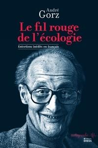 André Gorz - Le fil rouge de l'écologie.