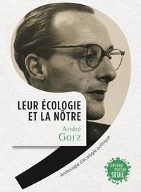André Gorz - Leur écologie et la nôtre - Anthologie d'écologie politique.
