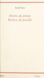 André Gorz et Michel Delorme - Misères du présent, richesse du possible.