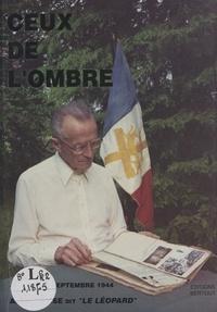 André Gosse-Lenormand (Le léopard) et G. Bertout - Ceux de l'ombre, juin 1940 - septembre 1944.