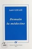 André Gouazé - Demain la médecine.