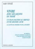 André Gouazé - Vivre avec les leçons du passé - Un plan d'action au service d'une grande cause - La santé de l'homme et de la société.