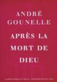 André Gounelle - Après la mort de Dieu.