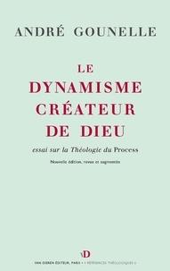 André Gounelle - Le dynamisme créateur de Dieu - Essai sur la Théologie du Process.