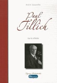 André Gounelle - Paul Tillich - Une foi réfléchie.