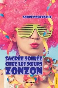 André Gouvenaux - Sacrée soirée chez les soeurs Zonzon.