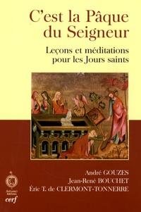 André Gouzes et Jean-René Bouchet - C'est la Pâque du Seigneur - Leçons et méditations pour les Jours saints.